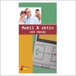 Broschüre Mobil & aktiv mit Handy - Deutsche Seniorenliga e.V.
