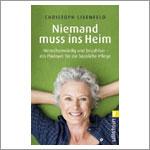 Cover: Niemand muss ins Heim - Autor: Christoph Lixenfeld