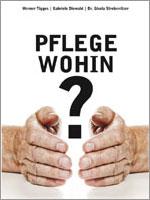 Pflege wohin? von Werner Tigges